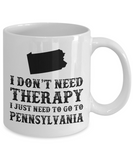 I dont need Therapy, I just need to go to Pennsylvania