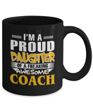 Proud Daughter Of A Freaking Awesome Coach Coffee Mug Tea Cup
