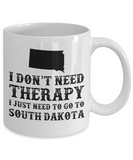 I dont need Therapy, I just need to go to South Dakota