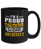 Proud Daughter Of A Freaking Awesome Architect Coffee Mug Tea Cup