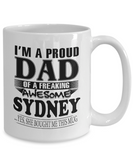 I am A Proud Dad of Freaking Awesome Sydney ..Yes, She Bought Me This Mug