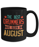 The Best Drummers Are Born in August Coffee Mug, Vintage Drummer Birthday Tea Cup 11oz 15oz