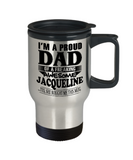 I'm A Proud Dad of Freaking Awesome Jacqueline ..Yes, She Bought Me This Mug