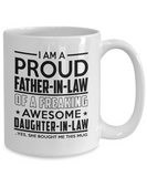I'm A Proud Father-In-Law of A Freaking Awesome Daughter-In-Law Coffee Mug Tea Cup Ceramic White Color Gifts