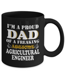 Proud Dad Of A Freaking Awesome Agricultural Engineer Coffee Mug Tea Cup