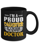 Proud Daughter Of A Freaking Awesome Doctor Coffee Mug Tea Cup