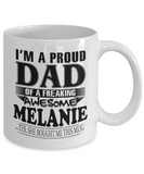 I am A Proud Dad of Freaking Awesome Melanie ..Yes, She Bought Me This Mug
