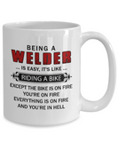 Funny Welder Mugs, Being A Welder Is Like Riding A Bike Coffee Mug White Color