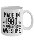 Made in 1980 Birthday Mug, 40 Years of Being Awesome, 40th Birthday Coffee Mug