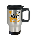 If Jack Can't Fix It, No One Can Funny Travel Mug