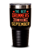 The Best Drummers Are Born in September Tumbler, Drummer Birthday Tumbler Gift