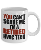 Retirement Gift Can't Scare Me I'm a Retired HVAC Tech Coffee Mug Tea Cup