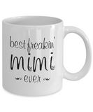 Best Freakin' Mimi Ever Mug Humor Mother's Day Graphic Mimi Gifts Novelty Women Funny Coffee Mug for Her