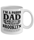 I am A Proud Dad of Freaking Awesome Brooklyn ..Yes, She Bought Me This Mug