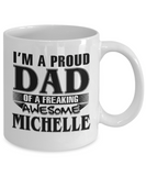 Proud Dad of Freaking Awesome Michelle, Mugs For Dad, Mugs For Him, Daddy Gifts