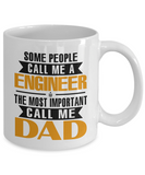 Engineer Mug The Most Important Call Me Dad Coffee Mug Tea Cup