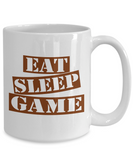 Funny Game Mug- Eat Sleep Game Coffee Mug Gift Ideas White Color 11oz, 15oz