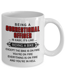 Funny Correctional Officer Mugs Being A Correctional Officer Is Like Riding A Bike Coffee Mug White Color