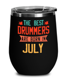 The Best Drummers Are Born in July Wine Glass, Vintage Drummer Birthday Gift