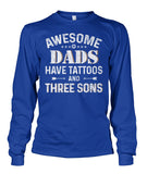 Awesome Dads Have Tattoos and Three Sons T-Shirt Unisex Long Sleeve
