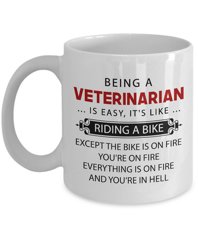 Funny Veterinarian Mug Being A Veterinarian is Easy Gift Ideas
