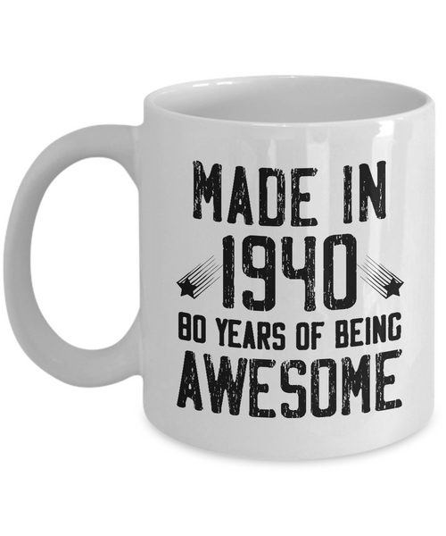 Made in 1940 Birthday, 80 Years of Being Awesome, 80th Birthday Coffee Mug