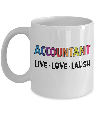 Accountant Rainbow LGBT Pride Mug Gift, Live Love Laugh White Color Coffee Mug 11oz, 15oz