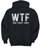 WTF Wine Turkey Family Funny Thanksgiving Day Gift