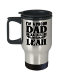 I am A Proud Dad of Freaking Awesome Leah, Mugs For Dad, Mugs For Him, Daddy Travel Mug