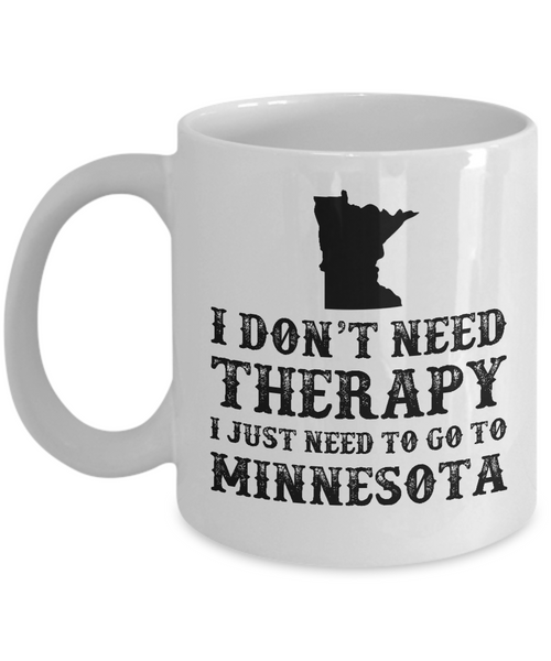 I dont need Therapy, I just need to go to Minnesota