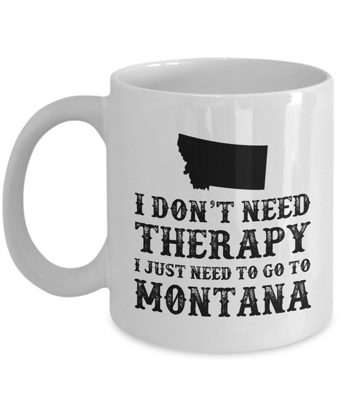 I dont need Therapy, I just need to go to Montana