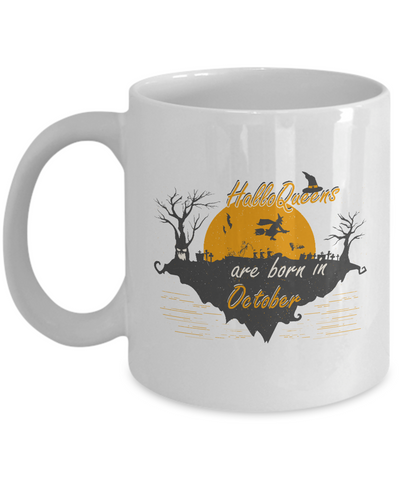 HalloQueens Are Born In October Mug Funny Halloween Coffee Mug for Halloween Party Idea