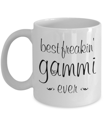 Best Freakin' Gammi Ever Mug Humor Mother's Day Graphic Gammi Coffee Mug Novelty Women Funny Coffee Mug for Her