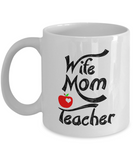 Wife Mom Teacher Coffee Mug for Mother, Grandma White Color 11oz 15oz