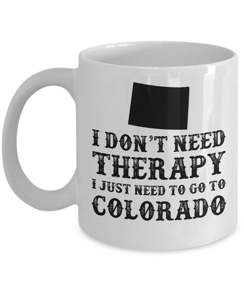 I dont need Therapy, I just need to go to Colorado
