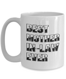 Mother's Day Coffee Mug Best Mother-In-Law Ever Mug Tea Cup White