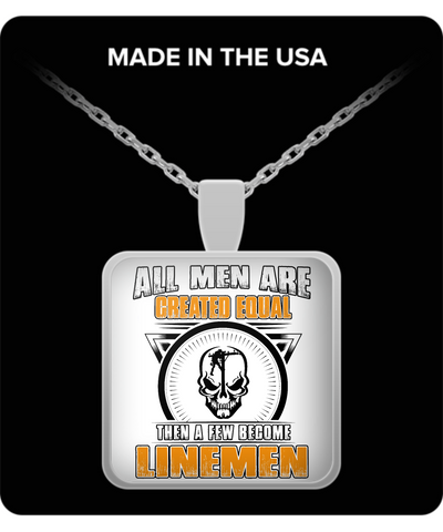 All Men Are Created Equal Then A Few Become Linemen Necklace