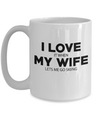 I LOVE MY WIFE It When Lets Me Go Skiing Coffee Mug Tea Cup Gift