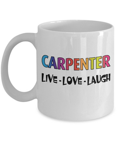Carpenter Rainbow LGBT Pride Mug Gift, Live Love Laugh White Color Coffee Mug 11oz, 15oz