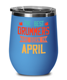 The Best Drummers Are Born in April Wine Glass, Vintage Drummer Birthday Gift