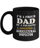 Proud Dad Of A Freaking Awesome Agricultural Inspector Coffee Mug Tea Cup
