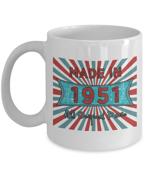 Vintage 1951 Mugs - Made In 1951 All Original Parts Cool Birthday Gifts For Men, Women 11oz 15oz