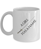 A Girl Has A Name Coffee Mug