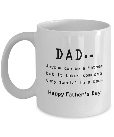 Father's Day Coffee Mug Anyone Can Be A Father