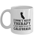 I dont need Therapy, I just need to go to California