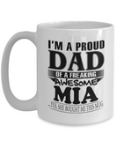 I am A Proud Dad of Freaking Awesome Mia ..Yes, She Bought Me This Mug