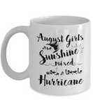 August Birthday Perfect Gifts August Girls Are Sunshine Mixed With A Little Hurricane Coffee Mug Tea Mug 11oz. 15 oz.