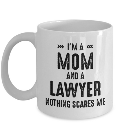 Lawyer Mom Mug Gift, Nothing Scares Me, Law Practitioner Gift for Her, Mother's Day Ceramic Tea Cup