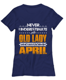 Never Underestimate An Old Lady Who Was Born In April
