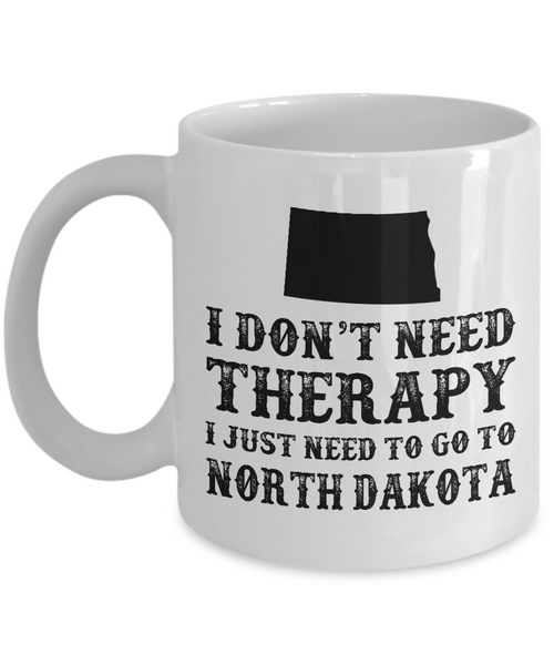 I dont need Therapy, I just need to go to North Dakota